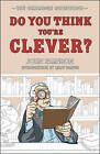 Do You Think You're Clever?: The Oxbridge Questions by John Farndon, Libby Purves (Hardback, 2009)