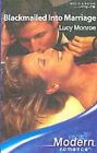 Blackmailed into Marriage by Lucy Monroe (Paperback, 2005)