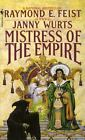 Riftwar Cycle the Empire Trilogy: Mistress of the Empire 3 by Janny Wurts and Raymond E. Feist (1993, Paperback)