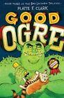 Good Ogre by Platte F Clark (Paperback / softback, 2016)