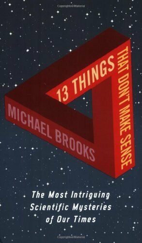 13 Things That Don't Make Sense: The Most Intriguing Scientifi ,.9781861978172