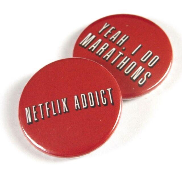 Netflix Addict / I do Marathons - Button Badge - 25mm 1 inch Humour Parody Style