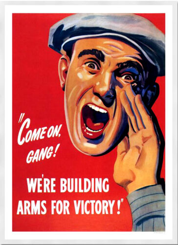 A3 Size Poster Come On Gang Were Building Arms For Victory World War 2 #16