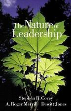 THE NATURE OF LEADERSHIP by A. Roger Merrill, Stephen R. Covey and Dewitt Jones