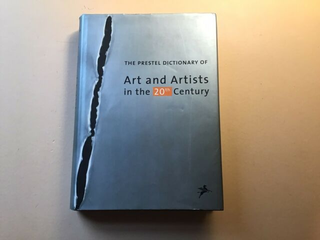 The Prestel Dictionary of Art and Artists In the 20th Century. (Hardback 2000).