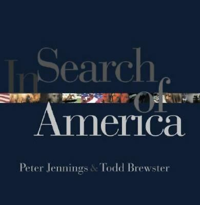IN SEARCH OF AMERICA BY PETER JENNINGS  TODD BREWSTER (2002 Hardcover) NEW