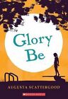 Glory Be by Augusta Scattergood (Paperback / softback, 2014)