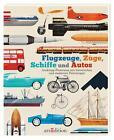 Flugzeuge, Züge, Schiffe und Autos von Chris Oxlade (2014, Gebundene Ausgabe)