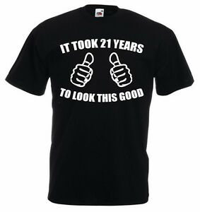 Image Is Loading It Took 21 Years T Shirt Mens 21st