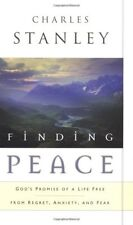 Finding Peace : God's Promise of a Life Free from Regret, Anxiety, and Fear by Charles F. Stanley (2003, Hardcover)
