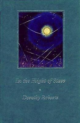In the Flight of Stars by Roberts, Dorothy