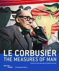 Le Corbusier - The Measures of Man von Le Corbusier (2015, Gebundene Ausgabe)