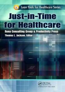 Just-in-Time-for-Healthcare-Paperback-by-Jackson-Thomas-L-EDT-Brand-New