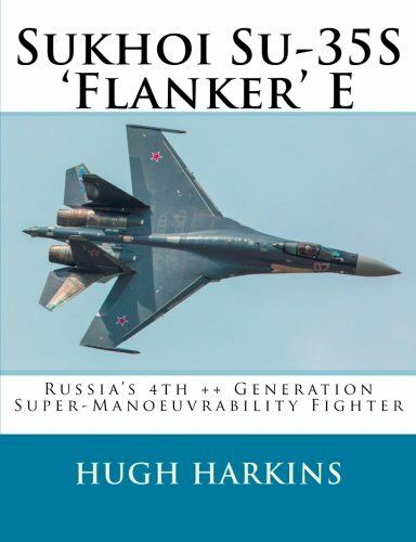 Sukhoi Su-35S 'Flanker' E: Russia's 4th ++ Generation  Super-Manoeuvrability Fig