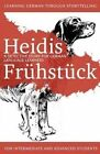 Learning German Through Storytelling: Heidis Fruhstuck - A Detective Story for German Language Learners (for Intermediate and Advanced Students) by Andre Klein (Paperback / softback, 2014)