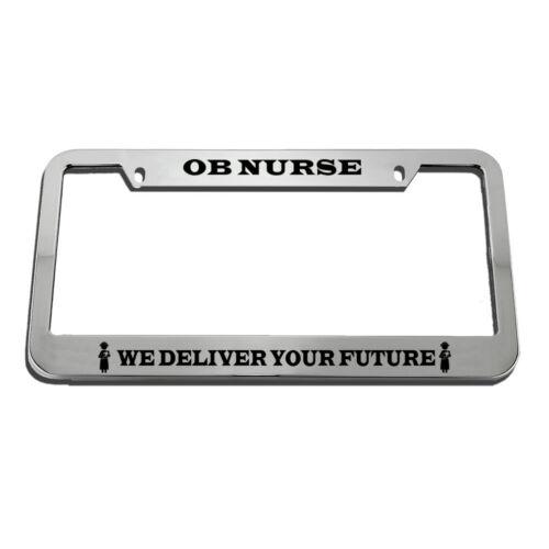 Ob Nurse We Deliver Your Future License Plate Frame Tag Holder