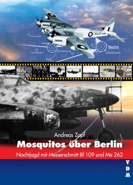 Zapf Mosquitos über Berlin Nachtjagd mit Messerschmitt BF 109 Me 262