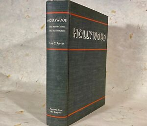 HOLLYWOOD-The-Movie-Colony-The-Movie-Makers-Leo-C-Rosten-First-Edition