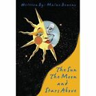 Sun The Moon and Stars Above 9781438917412 by Maine Bowens Paperback