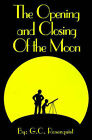 The Opening and Closing of the Moon by G C Rosenquist (Paperback / softback, 2001)