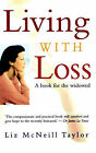 Living with Loss by Liz McNeill Taylor (Paperback, 2000)