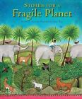 Stories for a Fragile Planet: Traditional Tales About Caring for the Earth by Kenneth Steven (Hardback, 2010)