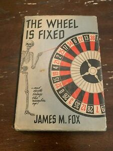 1951-The-Wheel-Is-Fixed-by-James-M-Fox-1st-Edition-Hardcover-With-Dust-Jacket
