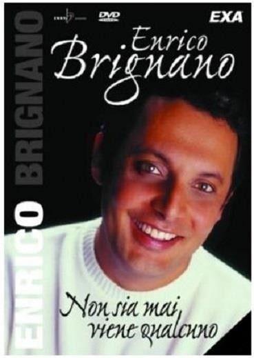 Enrico Brignano - Non Sia Mai Viene Qualcuno (2006) DVD
