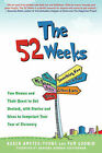The 52 Weeks: Two Women and Their Quest to Get Unstuck, with Stories and Ideas to Jumpstart Your Year of Discovery by Karen Amster-Young, Pam Godwin (Paperback / softback, 2013)