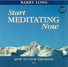 Start Meditating Now: How to Stop Thinking by Barry Long (CD-Audio, 2007)