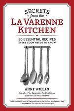 Secrets of the la Varenne Kitchen : 50 Essential Recipes Every Cook Needs to...