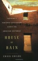 House Of Rain: Tracking A Vanished Civilization Across The American Southwest By on sale