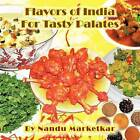 Flavors of India for Tasty Palates by Nandu Marketkar (Paperback / softback, 2012)
