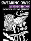 Swearing Owls - Midnight Edition: Sweary Owls Pissing Stress Off - Adult Coloring Book by Thiago Ultra (Paperback / softback, 2016)