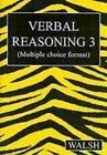 Verbal Reasoning 3 von Barbara Walsh und Mary Walsh (2006, Taschenbuch)