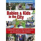 Babies & Kids in the City: A Definitive Guide of the Best Places to Go, Eat and Play with Children by Jo Maxwell, Louise Taylor, Vanessa Redmond (Paperback, 2014)
