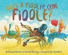 Does A Fiddler Crab Fiddle?: By Demas, Corinne, Roehrig, Artemis