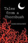 Tales from a Thornbush by George Arthur Davis (Paperback / softback, 2007)