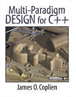 Multiparadigm Design for C++ by James O. Coplien (Paperback, 1998)