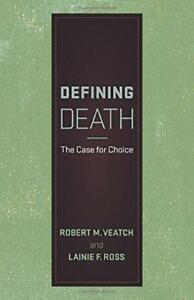 Defining-Death-The-Case-for-Choice-by-Ross-Lainie-F-Veatch-Robert-M-NEW-B