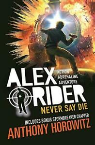 Never-Say-Die-Alex-Rider-by-Horowitz-Anthony-NEW-Book-FREE-amp-Fast-Delivery