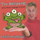 The Bellywog! * by Keith Munslow (CD, Jan-2005, Needlenose Music)