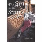 The Girl on the Stairs by Patricia Rose (Paperback, 2014)