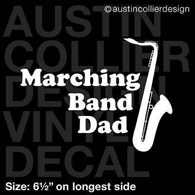 6 5 marching band dad w saxophone vinyl decal car laptop sticker jazz band