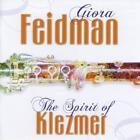 The Spirit Of Klezmer von Giora Feidman (2011)