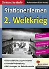 Kohls Stationenlernen 2. Weltkrieg von Autorenteam Kohl-Verlag (2015, Taschenbuch)