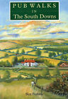 Pub Walks in the South Downs by Ben Perkins (Paperback, 1996)