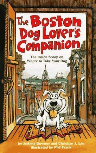 The Boston Dog Lover's Companion (Dog Lover's Series) by Joanna Downey, Christi