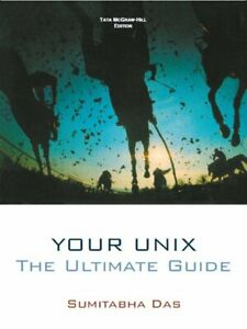 Your-UNIX-The-Ultimate-Guide-1st-Edition-2000-Paperback-by-Samitabha-Das