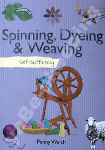 Spinning-Dyeing-and-Weaving-BRAND-NEW-BOOK-Needlework-yarn-textiles-fabrics